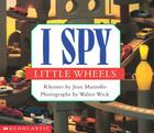 I Spy Little Wheels: A Book of Picture Riddles Cover Image