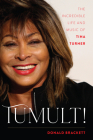 Tumult!: The Incredible Life and Music of Tina Turner Cover Image