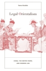 Legal Orientalism: China, the United States, and Modern Law Cover Image