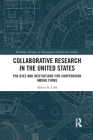 Collaborative Research in the United States: Policies and Institutions for Cooperation Among Firms (Routledge Advances in Management and Business Studies) Cover Image