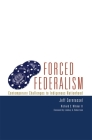 Forced Federalism: Contemporary Challenges to Indigenous Nationhood (American Indian Law and Policy #3) Cover Image