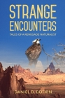 Strange Encounters: Tales of a Renegade Naturalist Cover Image
