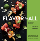 Flavor for All: Everyday Recipes and Creative Pairings Cover Image