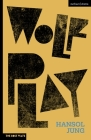 Wolf Play (Modern Plays) Cover Image