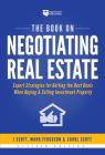 The Book on Negotiating Real Estate: Expert Strategies for Getting the Best Deals When Buying & Selling Investment Property Cover Image