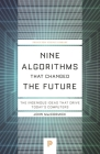 Nine Algorithms That Changed the Future: The Ingenious Ideas That Drive Today's Computers (Princeton Science Library #112) Cover Image