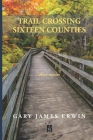 Trail Crossing Sixteen Counties: Short Stories Cover Image