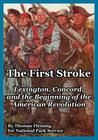 The First Stroke: Lexington, Concord, and the Beginning of the American Revolution Cover Image