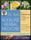 Dr. Sebi Alkaline Herbal Medicine: 50+ Herbal Treatments to Purify Body, Mind and Spirit Switch Off The Genetic Codes That Are Slaying Your Immune Sys Cover Image