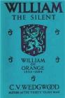 William the Silent: William of Nassau, Prince of Orange, 1533-1584 Cover Image