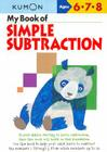 My Book of Simple Subtraction (Kumon Workbooks) Cover Image