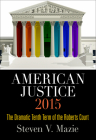 American Justice 2015: The Dramatic Tenth Term of the Roberts Court Cover Image