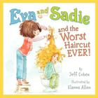 Eva and Sadie and the Worst Haircut EVER! Cover Image