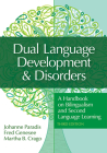 Dual Language Development & Disorders: A Handbook on Bilingualism and Second Language Learning (CLI) Cover Image