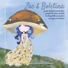 Zac & Boletina - Favole illustrate per bambini piccoli (2-6 anni) con testi in stampatello maiuscolo e immagini da colorare: avventure per bambini cur Cover Image