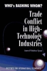 Who's Bashing Whom?: Trade Conflicts in High-Technology Industries Cover Image