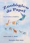 Zoológico de Papel: Una Aventura a Sudáfrica: Spanish classroom version Cover Image