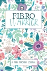 Fibro Warrior: A Symptom & Pain Tracking Journal for Fibromyalgia and Chronic Pain Cover Image