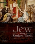 The Jew in the Modern World: A Documentary History Cover Image