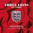 The Three Lions Shirt: The Official History of the England Football Jersey Cover Image