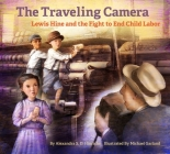 The Traveling Camera: Lewis Hine and the Fight to End Child Labor Cover Image