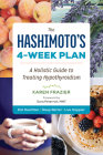 The Hashimoto's 4-Week Plan: A Holistic Guide to Treating Hypothyroidism Cover Image