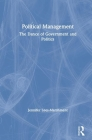 Political Management: The Dance of Government and Politics Cover Image