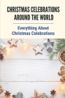 Christmas Celebrations Around The World: Everything About Christmas Celebrations: Irish Christmas Traditions Cover Image