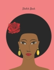 Sketch Book: African American Woman Themed Personalized Artist Sketchbook For Drawing and Creative Doodling Cover Image