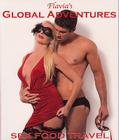 Flavia's Global Adventures: Sex Food Travel Cover Image