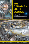 The Canadian Light Source: A Story of Scientific Collaboration Cover Image