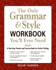 The Only Grammar & Style Workbook You'll Ever Need: A One-Stop Practice and Exercise Book for Perfect Writing Cover Image