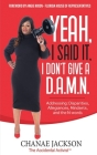 Yeah, I Said It, I Don't Give A D.A.M.N. Addressing: Disparities, Allegiances, Mindsets and N-words Cover Image