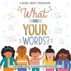 What Are Your Words?: A Book About Pronouns Cover Image