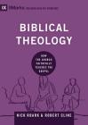 Biblical Theology: How the Church Faithfully Teaches the Gospel (9marks: Building Healthy Churches) Cover Image
