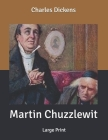 Martin Chuzzlewit: Large Print Cover Image