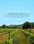 Lebanese Wine: A Complete Guide to Its History and Winemakers Cover Image