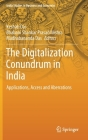 The Digitalization Conundrum in India: Applications, Access and Aberrations (India Studies in Business and Economics) Cover Image