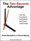 The Two-Second Advantage: How We Succeed by Anticipating the Future---Just Enough Cover Image
