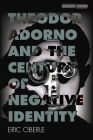 Theodor Adorno and the Century of Negative Identity (Cultural Memory in the Present) Cover Image