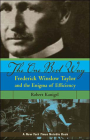 The One Best Way: Frederick Winslow Taylor and the Enigma of Efficiency Cover Image