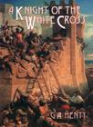 A Knight of the White Cross Cover Image
