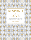Respond in Love: Wedding Processionals with Entrance Antiphons Cover Image