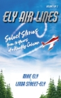 Ely Air Lines: Select Stories from 10 Years of a Weekly Column Cover Image