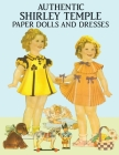 Authentic Shirley Temple Paper Dolls and Dresses Cover Image