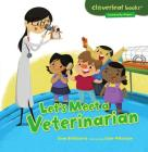 Let's Meet a Veterinarian (Cloverleaf Books: Community Helpers) Cover Image