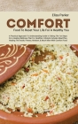 Comfort Food to Reset Your Life for a Healthy You: A Practical Approach to Understanding Guide in Taking the 1st Steps on a Healing Wellness Plan for Cover Image