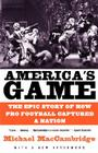 America's Game: The Epic Story of How Pro Football Captured a Nation Cover Image
