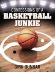 Confessions of a Basketball Junkie Cover Image