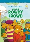 The Berenstain Bears and the Rowdy Crowd: An Early Reader Chapter Book Cover Image